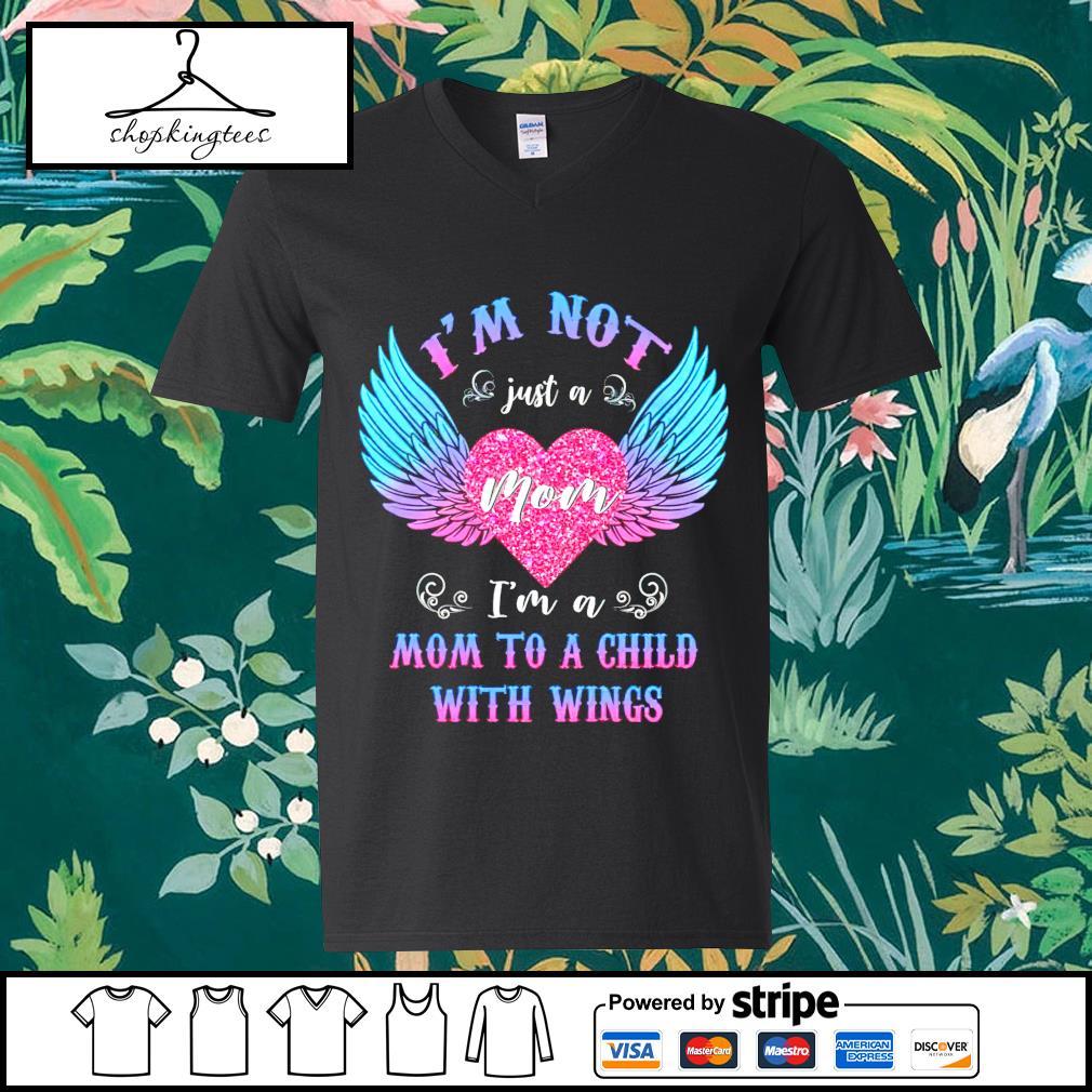 I'm not just a mom I'm a mom to a child with wings guy v-neck t-shirt