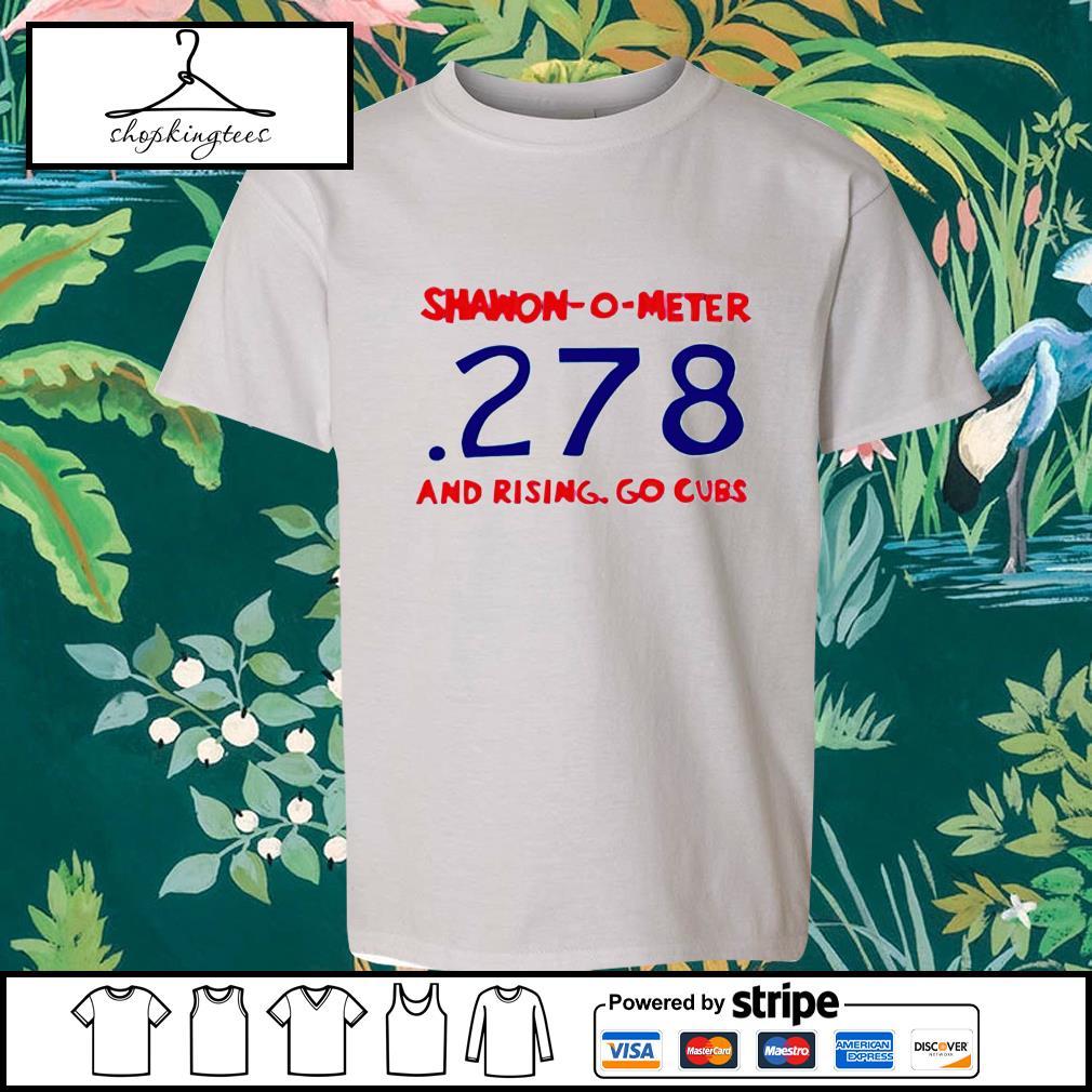 Shawon-O-Meter 278 And Rising Go Cubs shirt