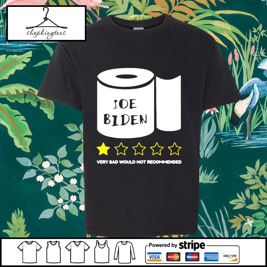 Toilet Paper Joe Biden very bad would not recommend shirt